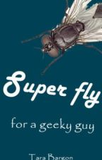 Super fly, for a geeky guy by Teegarden