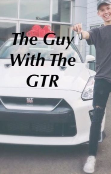 The guy with the GTR//Tanner Fox fanfiction//this book was rewritten
