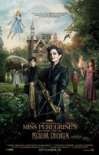 Miss.Peregrine's Home for Peculiar Children by sweetangel0161
