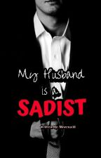 My Husband is a Sadist by morena_21