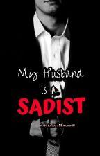 My Husband is a Sadist by morena_21