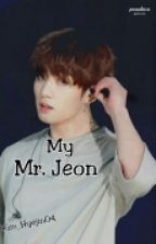 My Mr. Jeon [Slow Updete] by Kim_Hyejin04