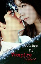 (c) You Are My Vampire Slave  by HyoMeow00