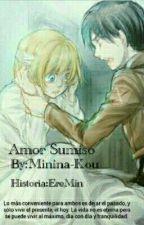 Amor Sumiso [EreMin](Pausada) by Minina-Kou