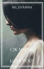 Cik Mafia, I Love You! by Satsukina