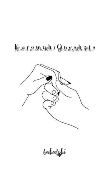 『 Kuromahi Oneshots 』