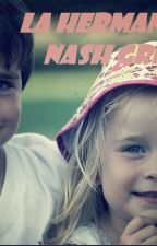 La hermana de Nash Grier by AdalizHernandez