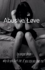 Abusive Łøve(coming 2014)( on hold) by _moan_nique