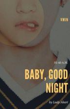 Baby, good night [VMin] by LadyAkari