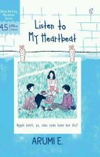 Listen To My Heartbeat [Completed] by beliawritingmarathon