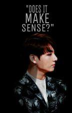 Does it Make Sense? // jjk ff by nanecko_
