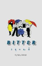 BITTER SQUAD (Walang Forever) by TUFU_DHAYUN