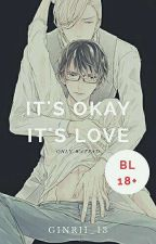 It's Okay It's Love [SLOW UPDATE] by gin_rii13