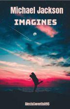Michael Jackson Imagines by FanofMichaelJackson
