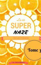 La vie super naze de Lou Patheaux TOME 3 by LilaDeLittleback