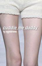 ♡cuddle me daddy; lrh♡ by vipgrandetomina