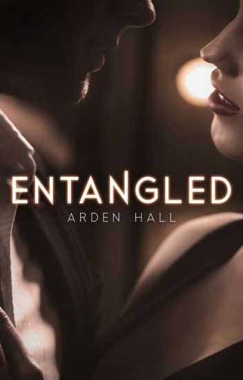 Entangled (CampNaNoWriMo July 2017)