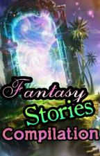 Fantasy Stories Compilation by crazygirlwithstyle