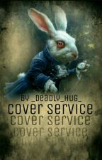 Cover Service (TEMPORANEAMENTE SOSPESO) by _deadly_hug_