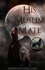 His Muslim Mate by 12UnicornandCandy