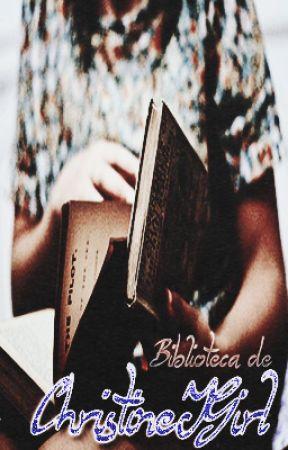 Biblioteca de ChristineJGirl by ChristineJGirl
