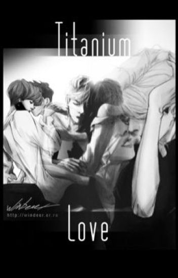Titanium Love ~ Hunhan ~ Fanfiction