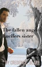 The fallen angel ~ Lucifers sister ~ on hold by Credence_Blake