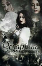 Seraphina: A Demonic Goddess by SamiraAllaine