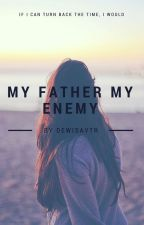 My Father My Enemy by dewisavtr