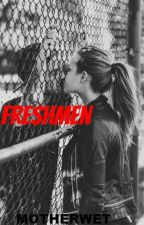 Freshmen by Motherwet