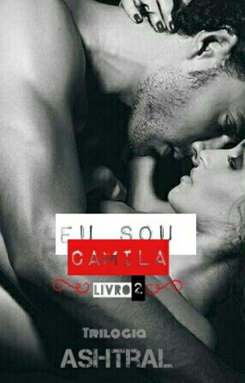 [Livro 2] Eu Sou Camila - Trilogia Meu Chefe Canalha