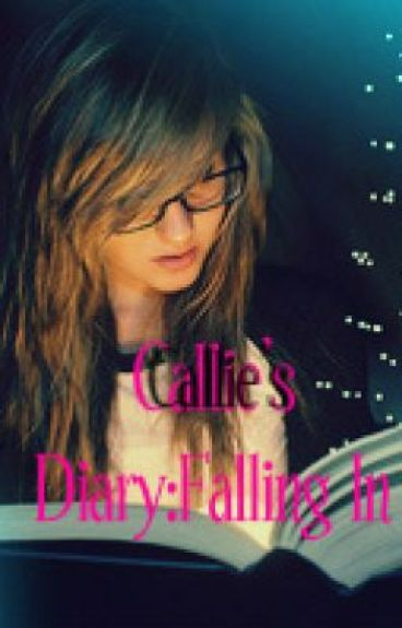 Calie's Diary: Falling In (Really?) by Tracy_A_Cassel