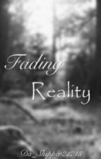 Fading Reality by Da_Shipper21213