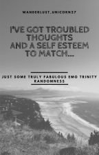 I've Got Troubled Thoughts And A Self Esteem To Match by Wanderlust_Unicorn27