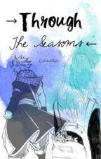 Through The Seasons (Natsu X Reader) ( Book 1 Completed) by lusheheartfilia