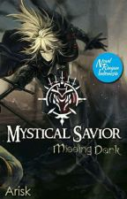 Mystical Savior : Missing Dark by Arisk_