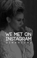 We Met On Instagram ➳ Dinah Jane  by jtadore333