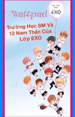 [EXO COUPLE'S] Trường Học SM Và 12 Nam Thần Của Lớp EXO