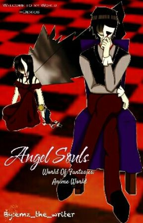 Angel Souls - World Of Fantasies: Anime World by emz_the_writer