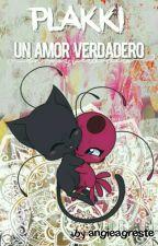 Plakki: Un Amor Verdadero by Angieagreste