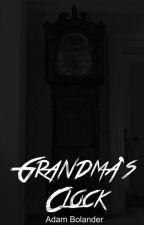 Grandma's Clock #TNTHorrorContest by ThisAdamGuy