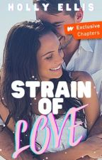 Strain of Love (COMPLETED) by HTEllis