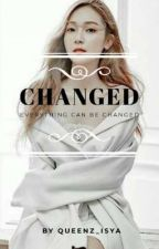 Changed[Coming Soon] by queenz_isya