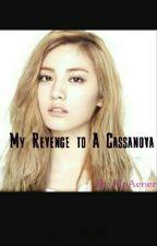 My Revenge to A Cassanova by AipAener