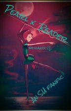 Pearl x Reader (SU fanfic) by GianCNeil