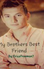 My Brothers Best Friend (a bajancanadian fanfic) by EricaFreeman7