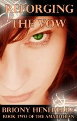 Reforging The Vow (Book Two of The Amarithian) by BrionyHeneberry