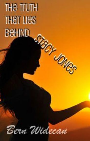 The Truth That Lies Behind Stacy Jones