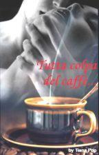 Tutta colpa del caffè... by _Deadly_Poison_