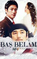 Baş Belam (Askıya alındı) by SelmaKahraman5